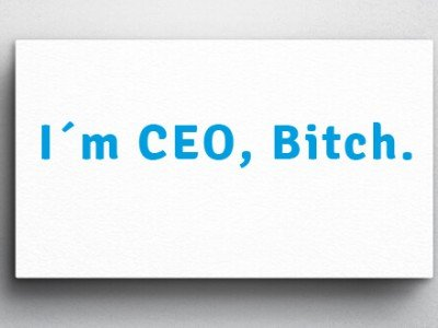 i m ceo bitch